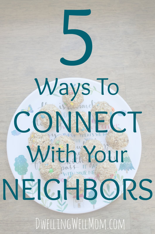 5 Ways to Connect with Your Neighbors | Dwelling Well Mom Blog