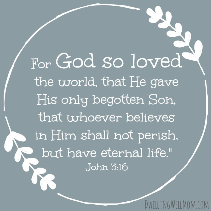 John 3:16 | Dwelling Well Mom | Blog