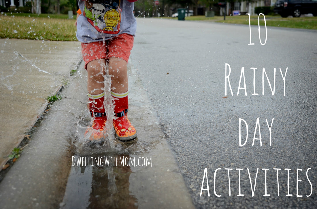 10 Rainy Day Activities For Kids | Dwelling Well Mom Blog